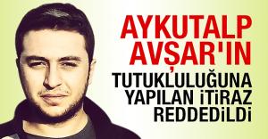 aykutalp_avsar_in_tutukluluguna_yapilan_itiraz_reddedildi_h52906_beaeb