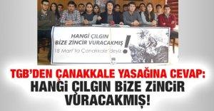 tgbden_canakkale_yasagina_cevap_hangi_cilgin_bize_zincir_vuracakmis_h48759_66244