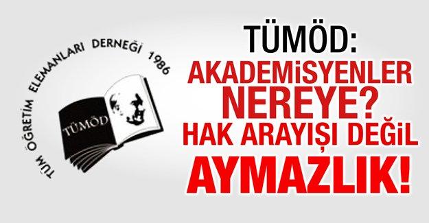 tumod_akademisyenler_nereye_hak_arayisi_degil_aymazlik_h88535_a3ec9